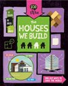 the houses we build