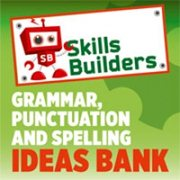 Skills Builders Grammar Punctuation and Spelling Ideas Bank