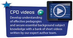 CPD Videos - Develop understanding of effective pedagogies and secure essential background subject knowledge with a bank of short videos written by our expert author team.