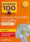 Achieve 100 Grammar Punctuation and Spelling Revision Cover