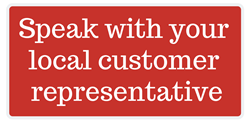 Speak with your local customer representative